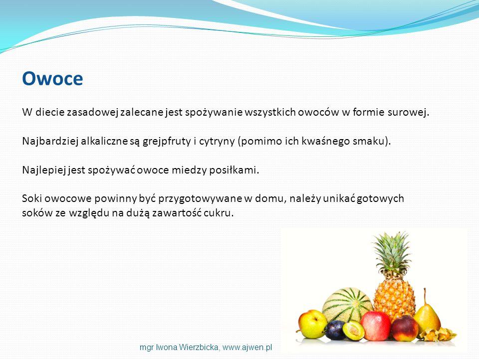 OwoceW diecie zasadowej zalecane jest spożywanie wszystkich owoców w formie surowej.