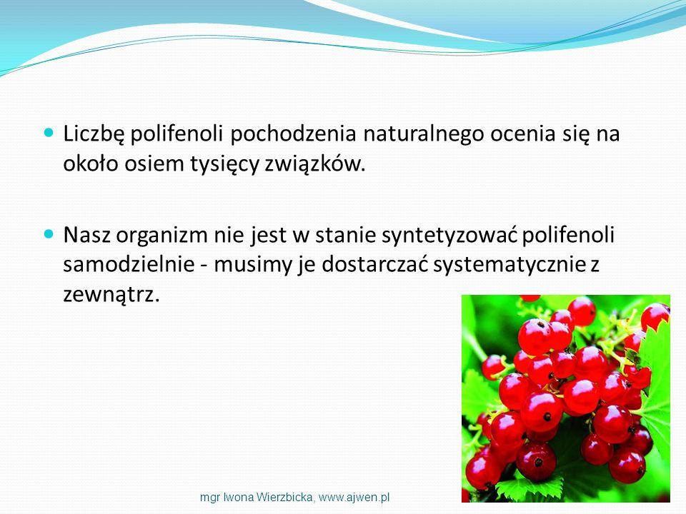 Liczbę polifenoli pochodzenia naturalnego ocenia się na około osiem tysięcy związków.