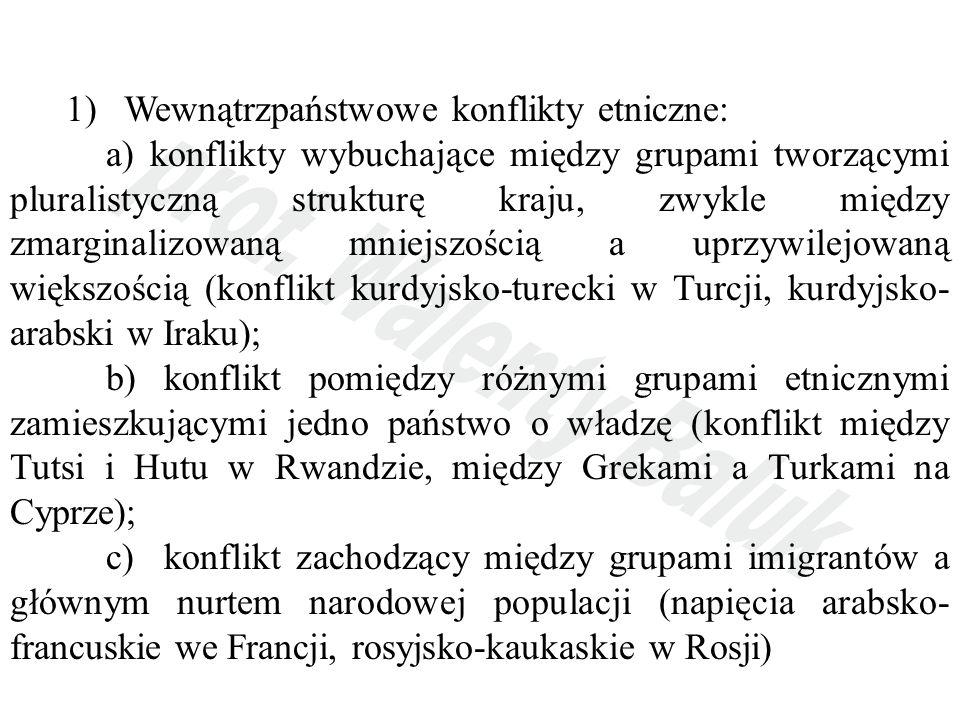 1) Wewnątrzpaństwowe konflikty etniczne: