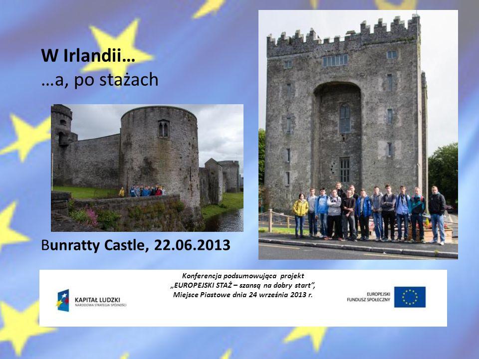 W Irlandii… …a, po stażach Bunratty Castle, 22.06.2013