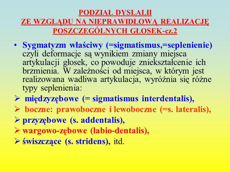 międzyzębowe (= sigmatismus interdentalis),