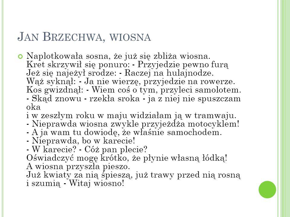 Jan Brzechwa, wiosna