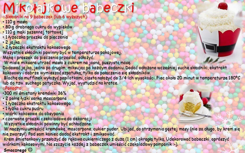 Mikołajkowe babeczki Składniki na 9 babeczek (lub 6 wyższych):