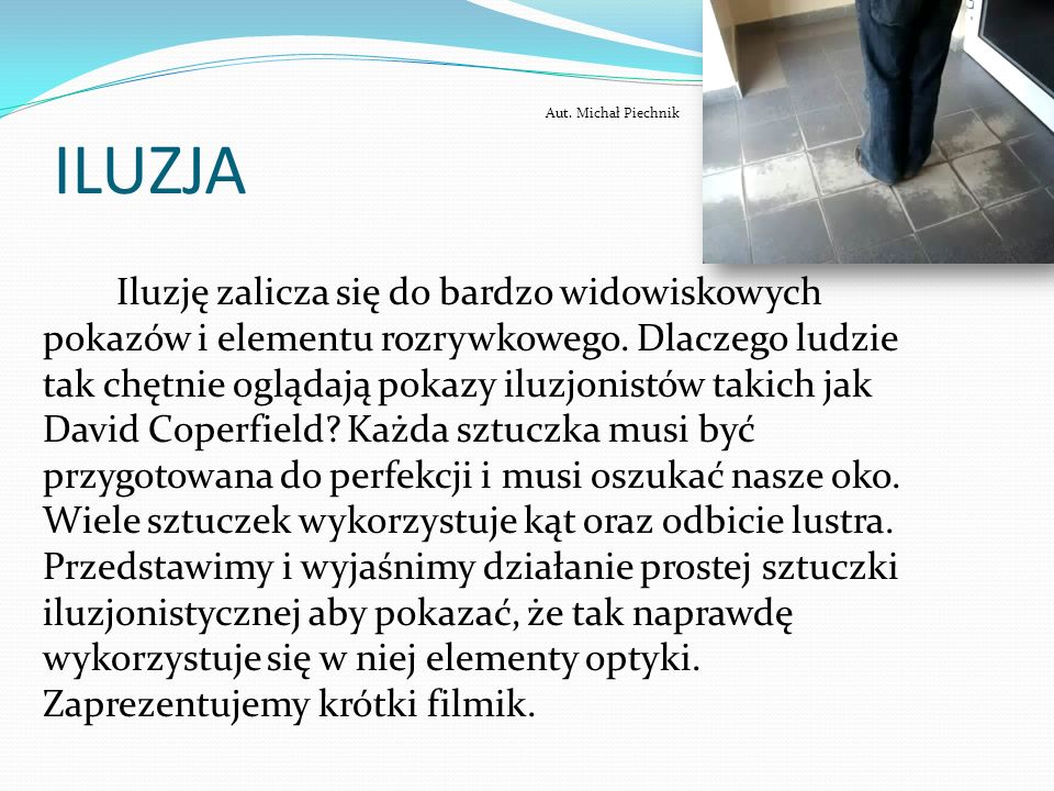 ILUZJAAut. Michał Piechnik.