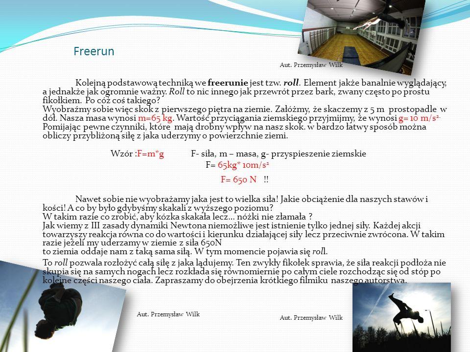 Wzór :F=m*g F- siła, m – masa, g- przyspieszenie ziemskie