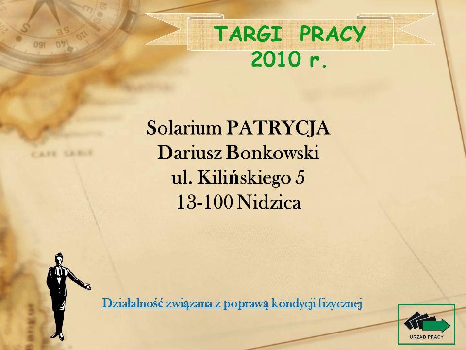 TARGI PRACY 2010 r. Solarium PATRYCJA Dariusz Bonkowski