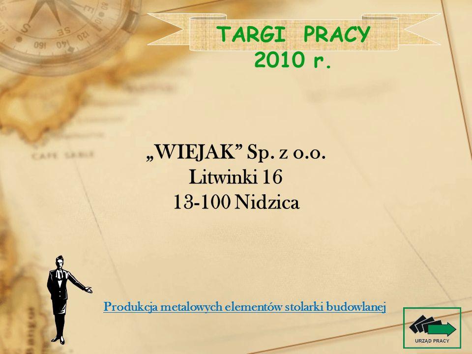 """TARGI PRACY 2010 r. """"WIEJAK Sp. z o.o. Litwinki 16 13-100 Nidzica"""