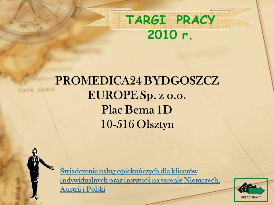 TARGI PRACY 2010 r. PROMEDICA24 BYDGOSZCZ EUROPE Sp. z o.o.