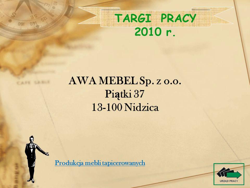 TARGI PRACY 2010 r. AWA MEBEL Sp. z o.o. Piątki 37 13-100 Nidzica
