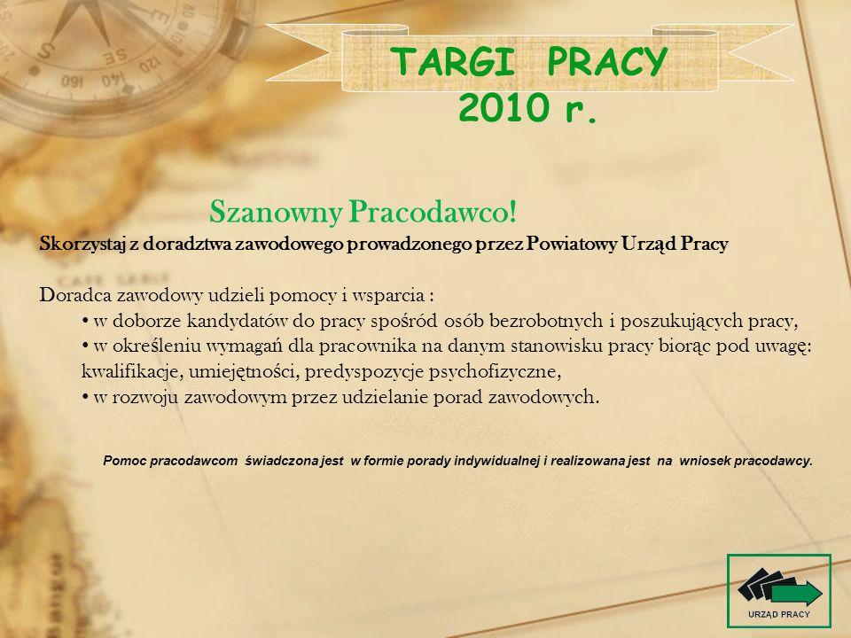 TARGI PRACY 2010 r. Szanowny Pracodawco!