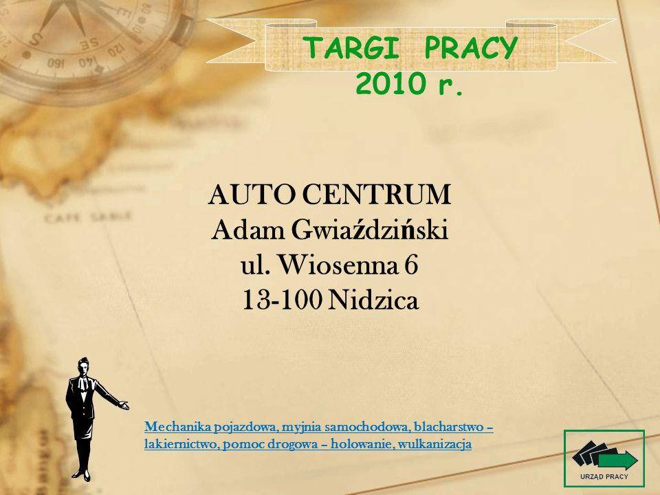 TARGI PRACY 2010 r. AUTO CENTRUM Adam Gwiaździński ul. Wiosenna 6