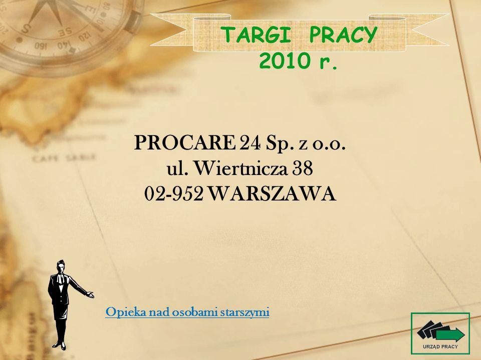 TARGI PRACY 2010 r. PROCARE 24 Sp. z o.o. ul. Wiertnicza 38