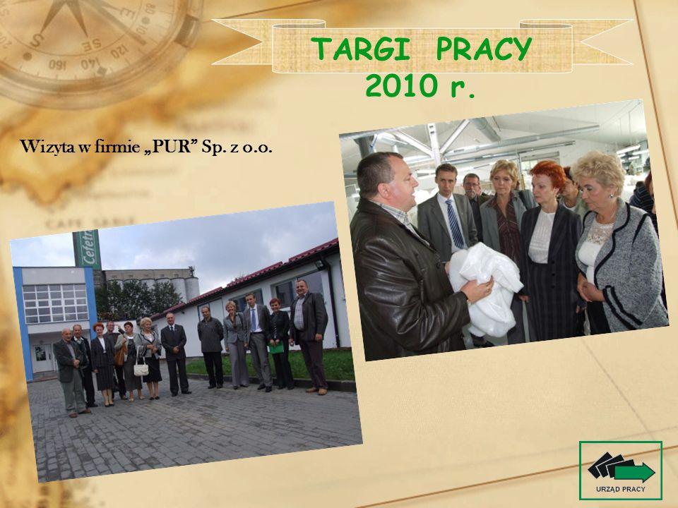 """TARGI PRACY 2010 r. Wizyta w firmie """"PUR Sp. z o.o."""