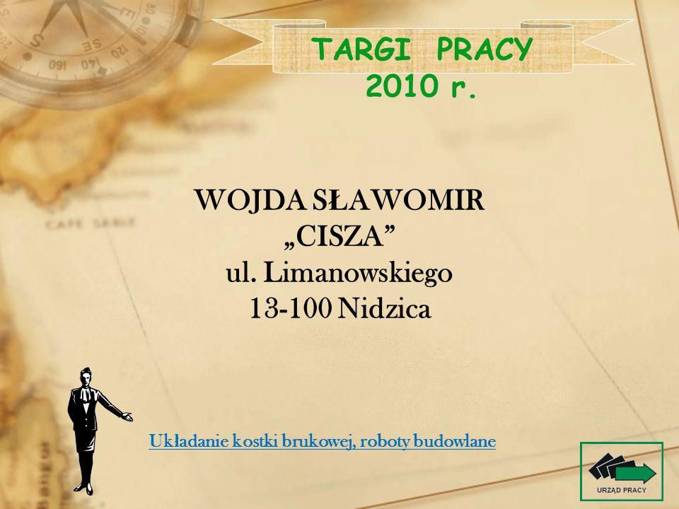 """TARGI PRACY 2010 r. WOJDA SŁAWOMIR """"CISZA ul. Limanowskiego"""