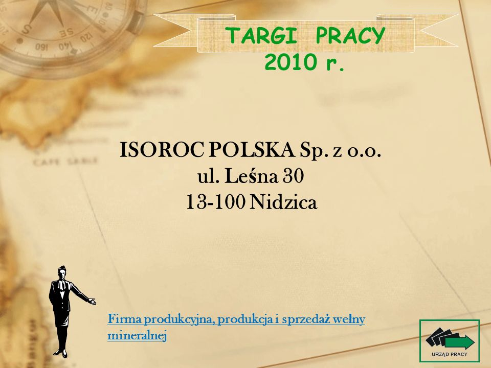 TARGI PRACY 2010 r. ISOROC POLSKA Sp. z o.o. ul. Leśna 30