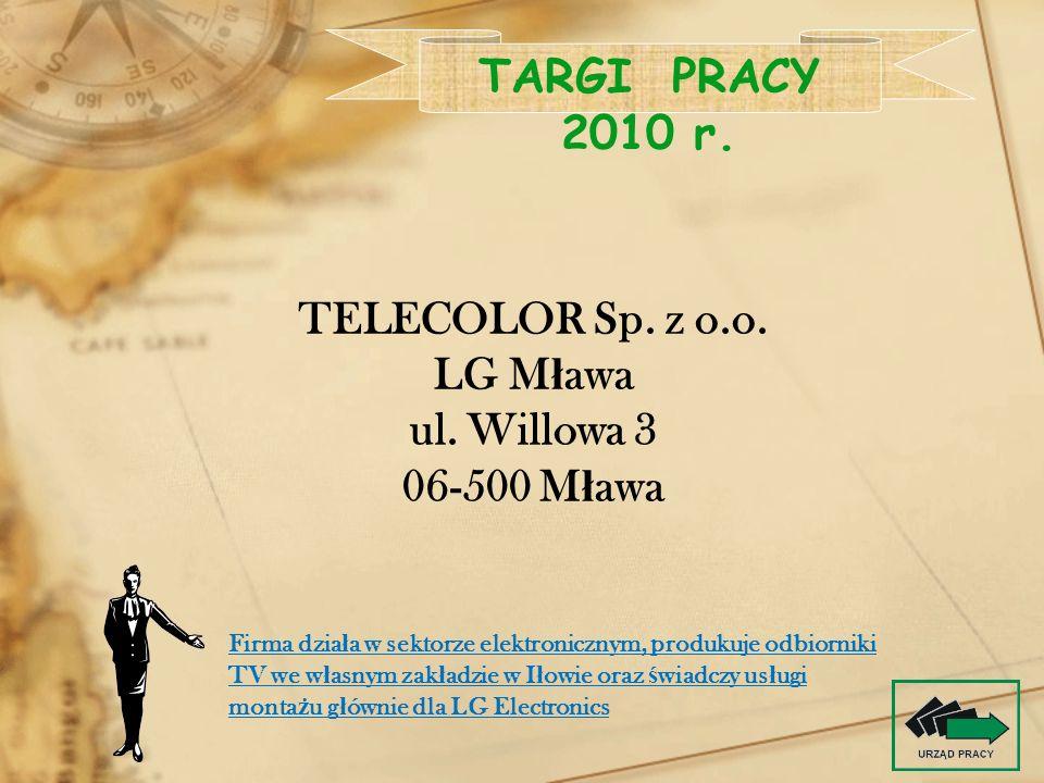 TARGI PRACY 2010 r. TELECOLOR Sp. z o.o. LG Mława ul. Willowa 3