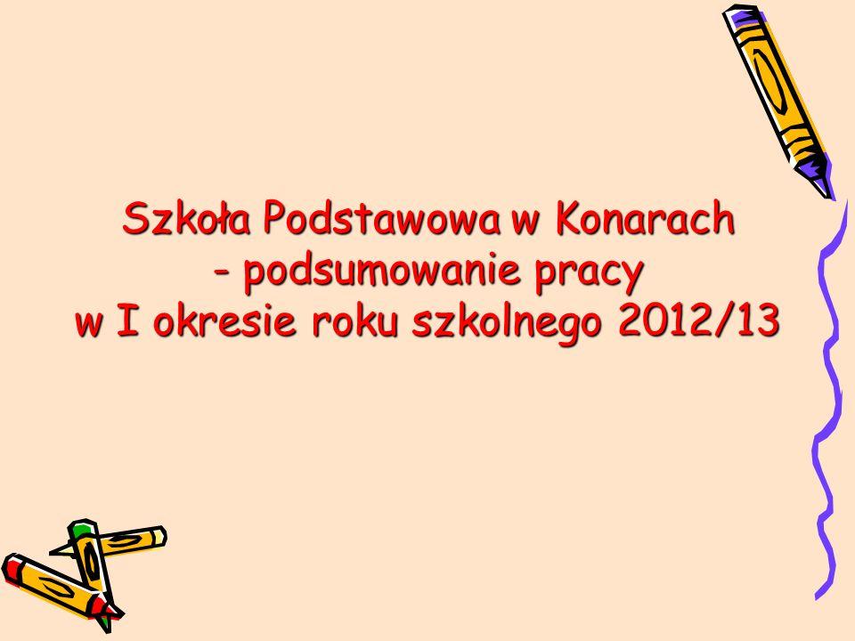 Szkoła Podstawowa w Konarach - podsumowanie pracy w I okresie roku szkolnego 2012/13