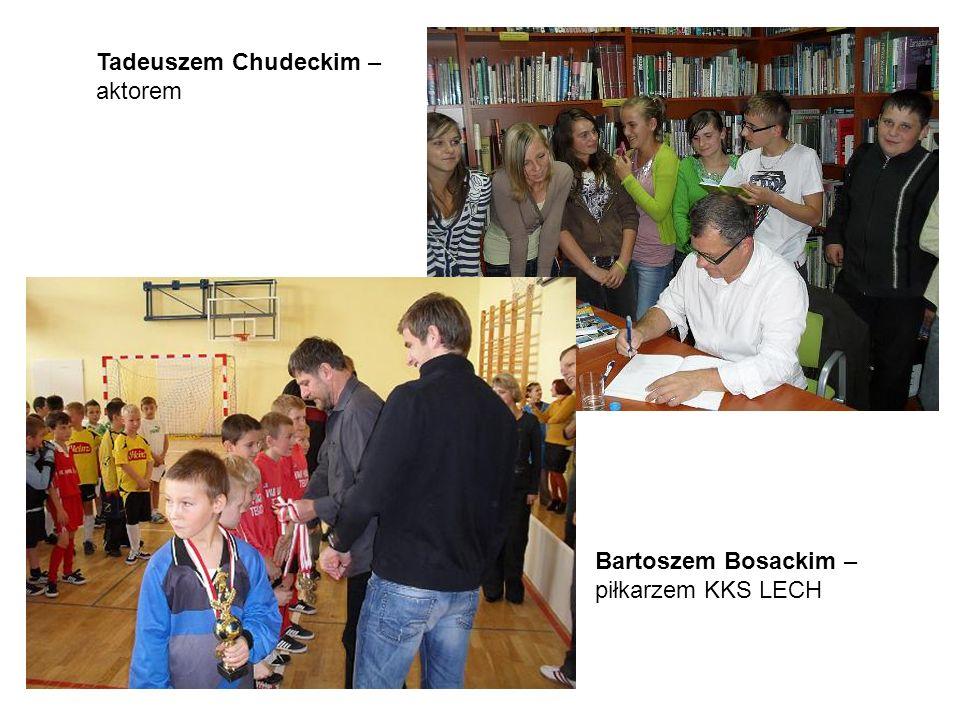 Tadeuszem Chudeckim – aktorem Bartoszem Bosackim – piłkarzem KKS LECH