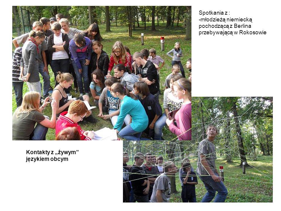 Spotkania z : -młodzieżą niemiecką pochodzącą z Berlina przebywającą w Rokosowie.