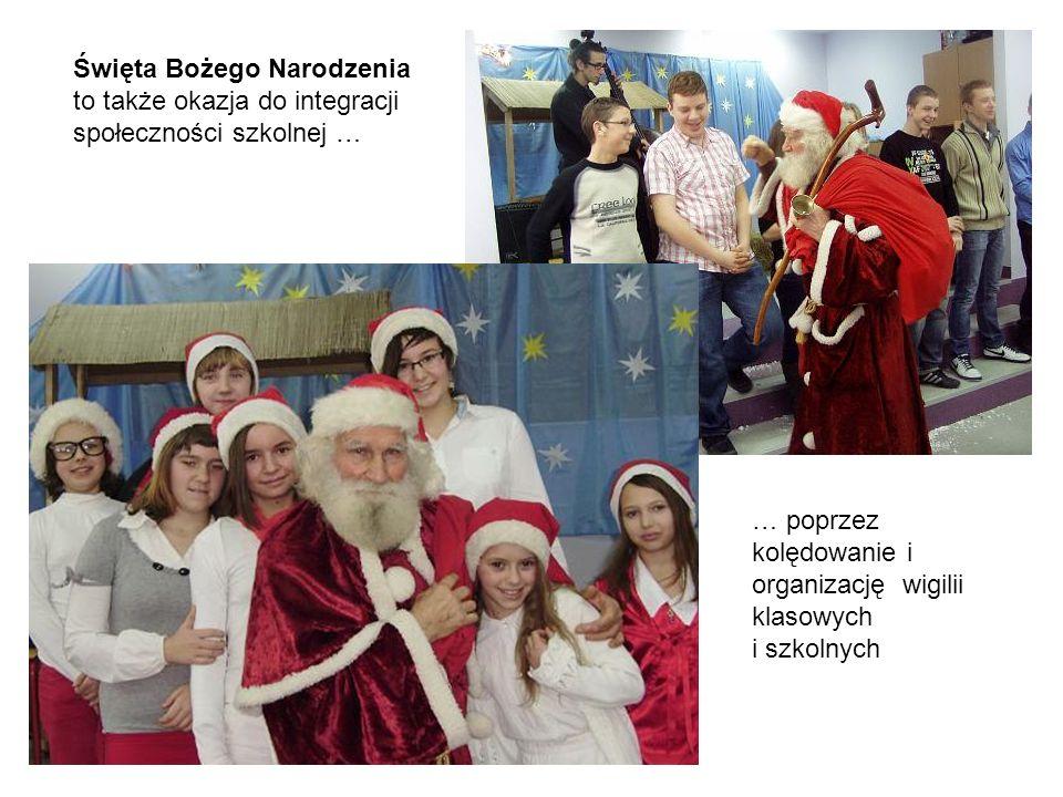 Święta Bożego Narodzenia to także okazja do integracji społeczności szkolnej …