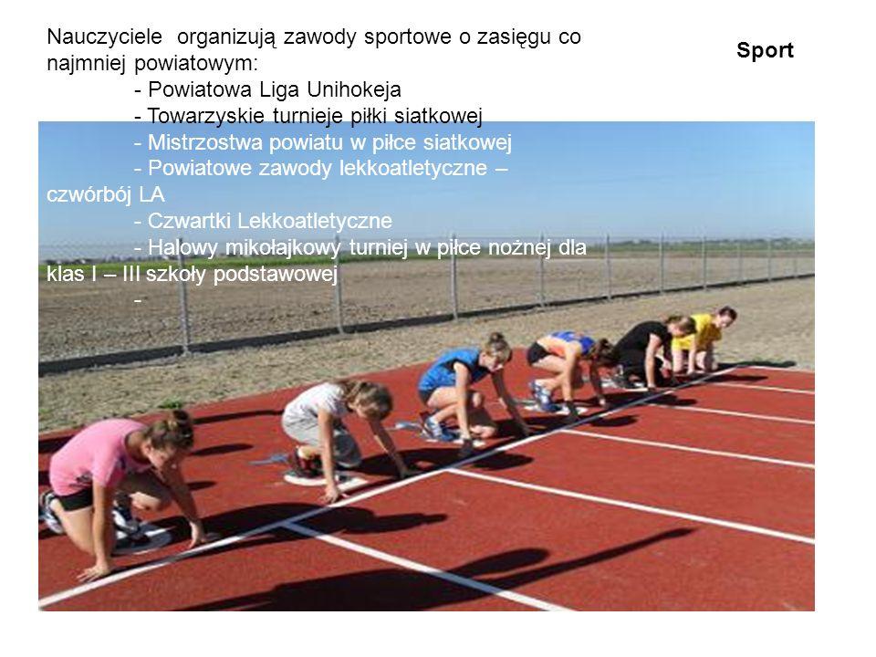 Nauczyciele organizują zawody sportowe o zasięgu co najmniej powiatowym: