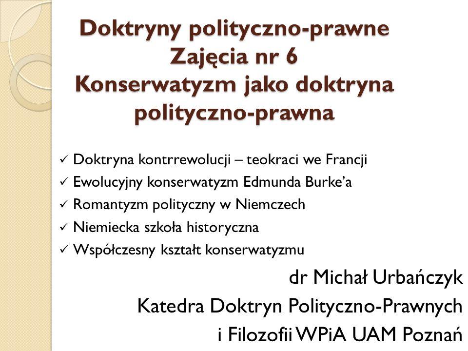 Doktryny polityczno-prawne Zajęcia nr 6 Konserwatyzm jako doktryna polityczno-prawna