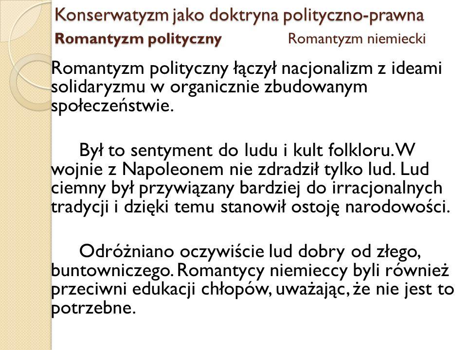Konserwatyzm jako doktryna polityczno-prawna Romantyzm polityczny