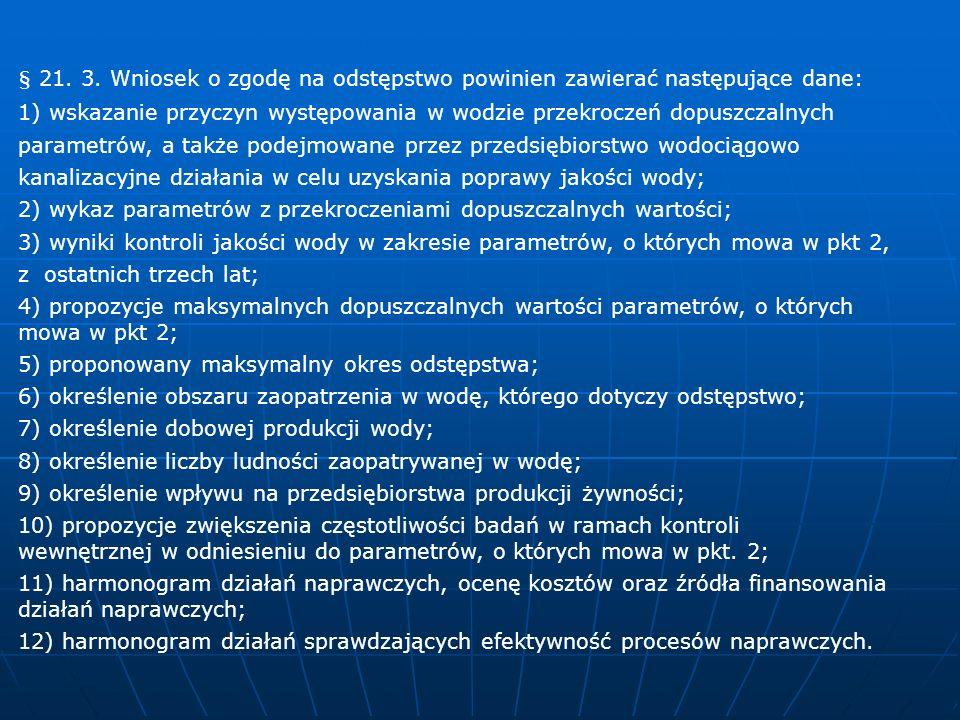 § 21. 3. Wniosek o zgodę na odstępstwo powinien zawierać następujące dane: