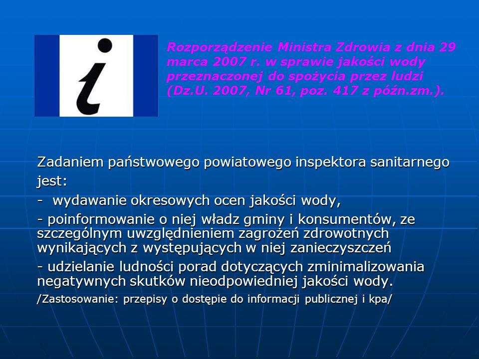 Zadaniem państwowego powiatowego inspektora sanitarnego jest: