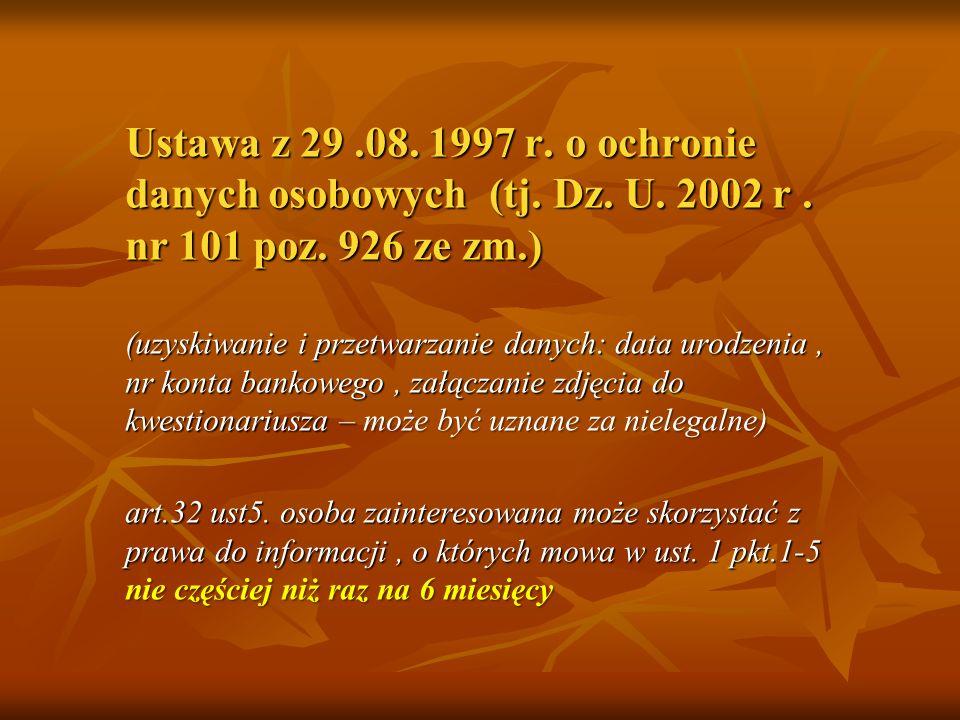 Ustawa z 29 .08. 1997 r. o ochronie danych osobowych (tj. Dz. U. 2002 r . nr 101 poz. 926 ze zm.)