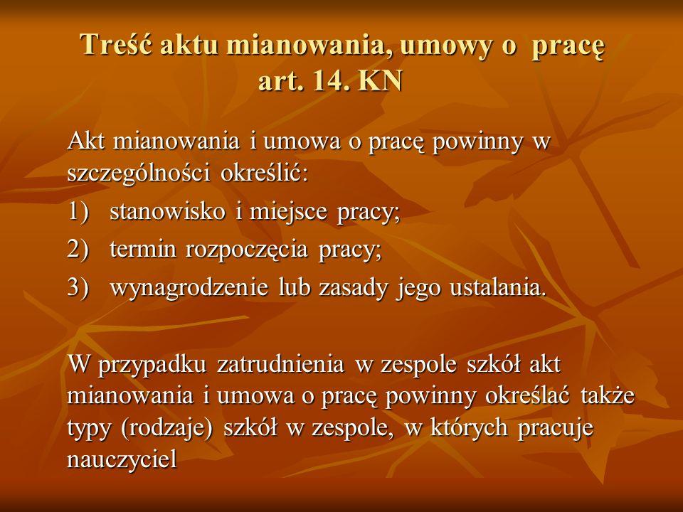 Treść aktu mianowania, umowy o pracę art. 14. KN