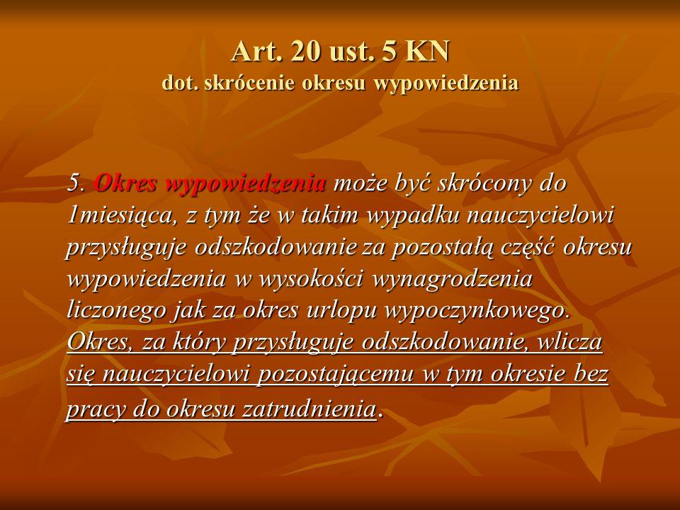 Art. 20 ust. 5 KN dot. skrócenie okresu wypowiedzenia