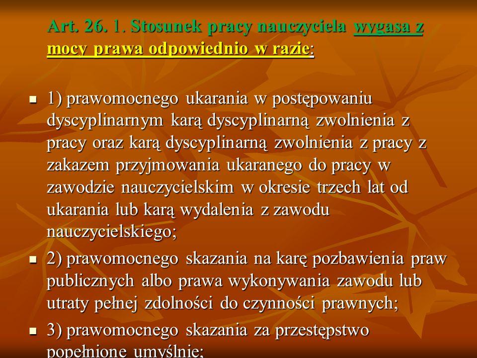 3) prawomocnego skazania za przestępstwo popełnione umyślnie;