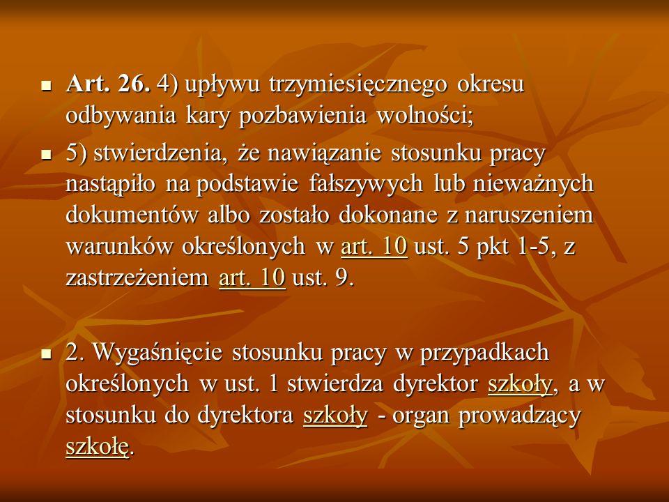 Art. 26. 4) upływu trzymiesięcznego okresu odbywania kary pozbawienia wolności;
