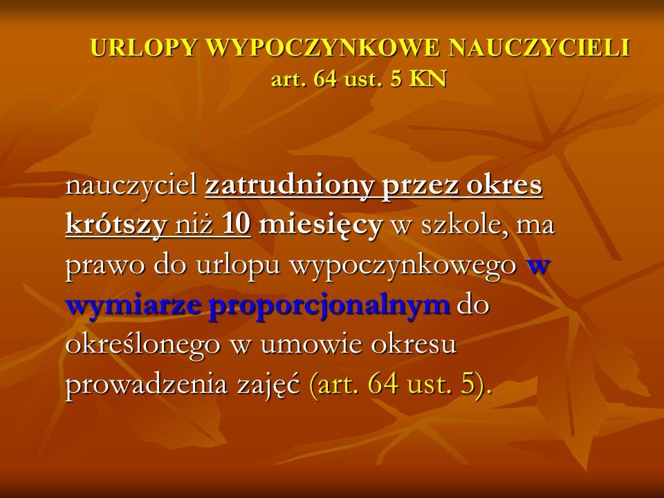 URLOPY WYPOCZYNKOWE NAUCZYCIELI art. 64 ust. 5 KN