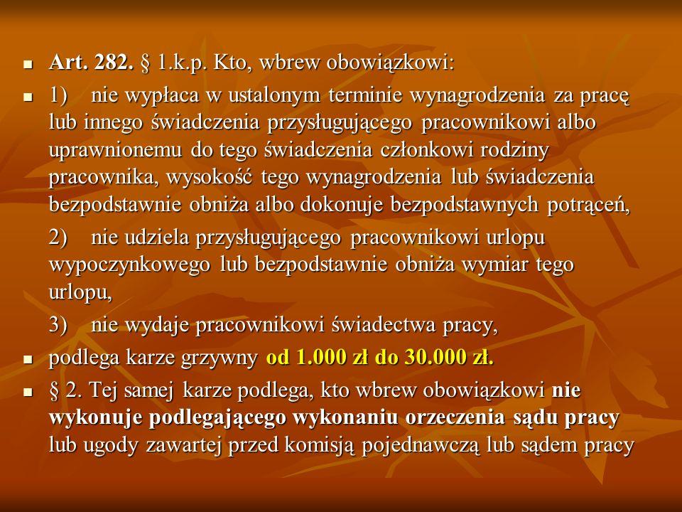 Art. 282. § 1.k.p. Kto, wbrew obowiązkowi: