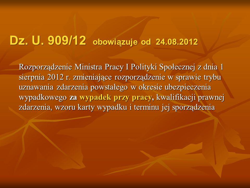 Dz. U. 909/12 obowiązuje od 24.08.2012