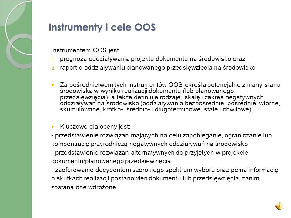 Instrumenty i cele OOS Instrumentem OOS jest