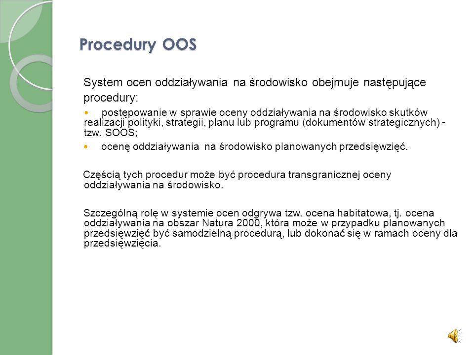 Procedury OOS System ocen oddziaływania na środowisko obejmuje następujące. procedury:
