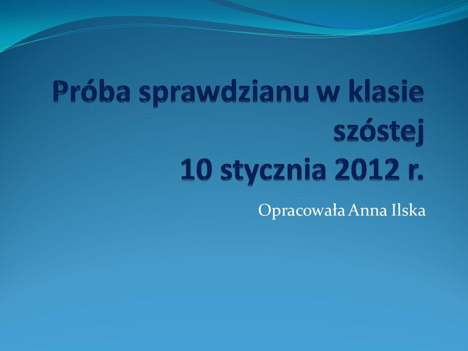 Próba sprawdzianu w klasie szóstej 10 stycznia 2012 r.