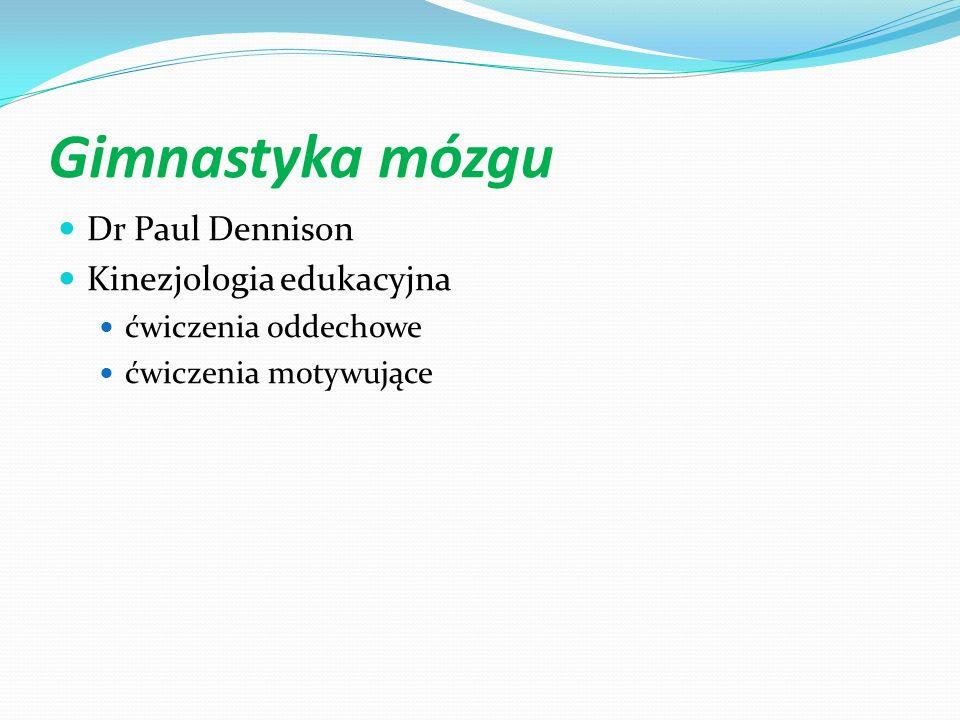Gimnastyka mózgu Dr Paul Dennison Kinezjologia edukacyjna