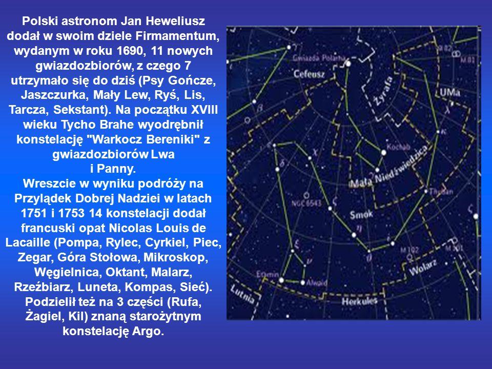 Polski astronom Jan Heweliusz dodał w swoim dziele Firmamentum, wydanym w roku 1690, 11 nowych gwiazdozbiorów, z czego 7 utrzymało się do dziś (Psy Gończe, Jaszczurka, Mały Lew, Ryś, Lis, Tarcza, Sekstant). Na początku XVIII wieku Tycho Brahe wyodrębnił konstelację Warkocz Bereniki z gwiazdozbiorów Lwa