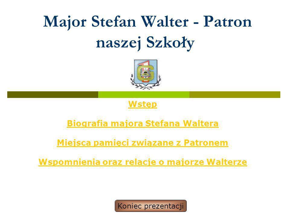 Major Stefan Walter - Patron naszej Szkoły