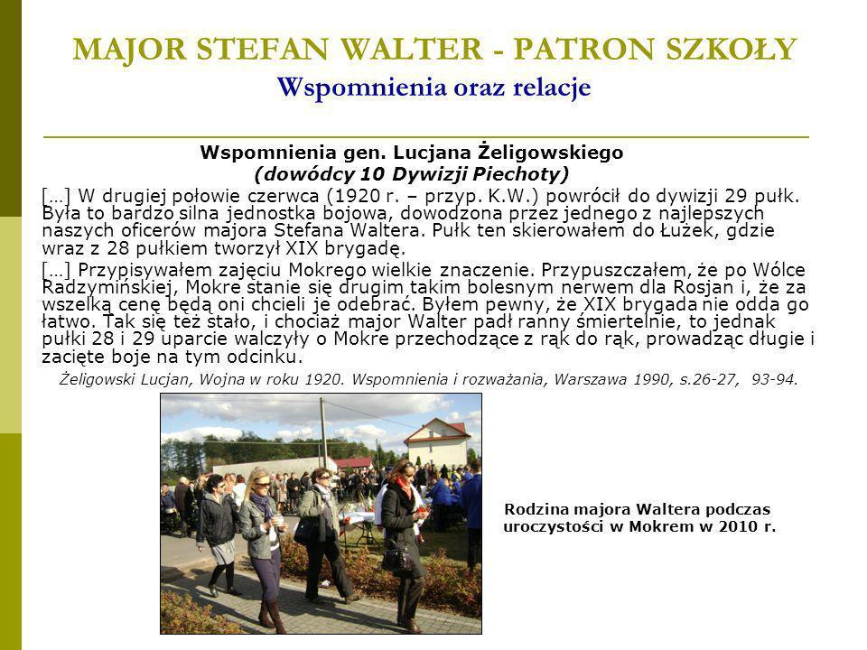 MAJOR STEFAN WALTER - PATRON SZKOŁY Wspomnienia oraz relacje