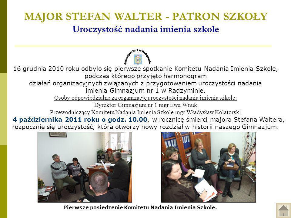 MAJOR STEFAN WALTER - PATRON SZKOŁY Uroczystość nadania imienia szkole