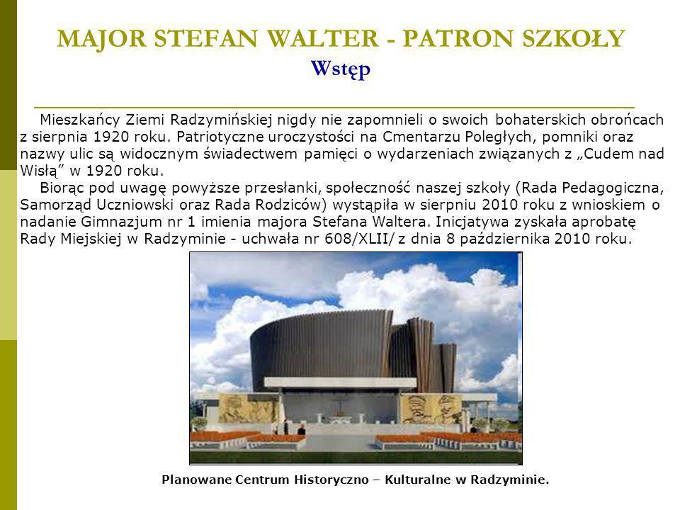 MAJOR STEFAN WALTER - PATRON SZKOŁY Wstęp