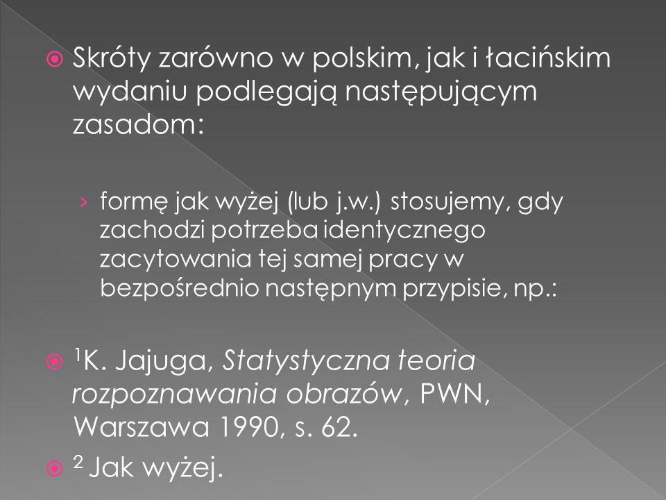 Skróty zarówno w polskim, jak i łacińskim wydaniu podlegają następującym zasadom: