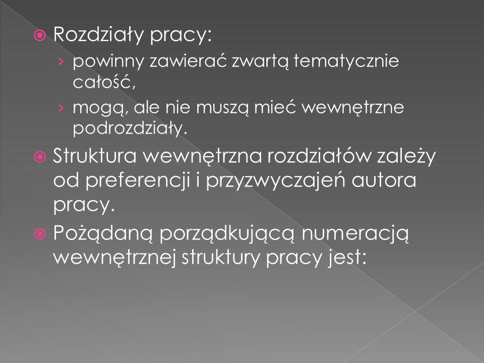 Pożądaną porządkującą numeracją wewnętrznej struktury pracy jest: