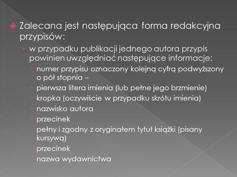 Zalecana jest następująca forma redakcyjna przypisów:
