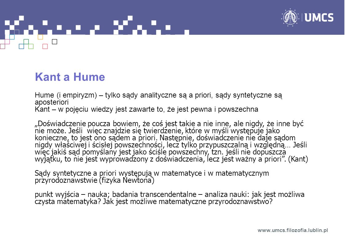 Kant a Hume Hume (i empiryzm) – tylko sądy analityczne są a priori, sądy syntetyczne są aposteriori.